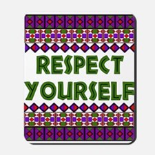 Respect Yourself Mousepad