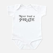 Never trust a PIRATE Infant Bodysuit