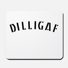 DILLIGAF 2 Mousepad