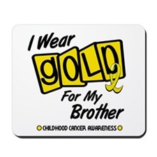 I Wear Gold For My Brother 8 Mousepad