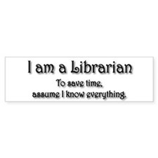 I am a Librarian Bumper Bumper Bumper Sticker
