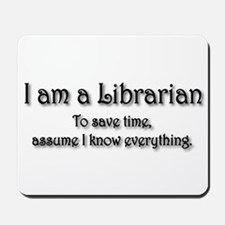 I am a Librarian Mousepad