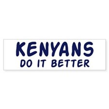 Kenyans do it better Bumper Bumper Sticker