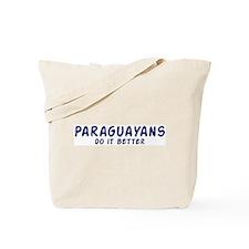 Paraguayans do it better Tote Bag