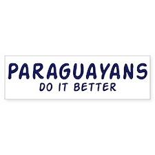 Paraguayans do it better Bumper Bumper Sticker