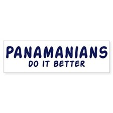 Panamanians do it better Bumper Bumper Sticker
