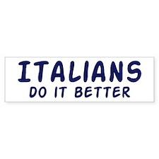 Italians do it better Bumper Bumper Sticker