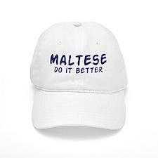 Maltese do it better Baseball Cap