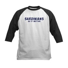 Sardinians do it better Tee