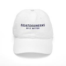 Equatoguineans do it better Baseball Cap