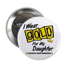 """I Wear Gold For My Daughter 8 2.25"""" Button"""
