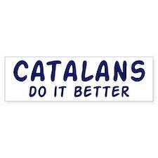 Catalans do it better Bumper Bumper Sticker