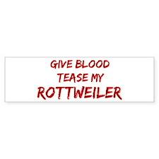 Tease aRottweiler Bumper Bumper Sticker
