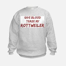 Tease aRottweiler Sweatshirt