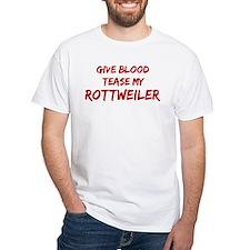 Tease aRottweiler Shirt