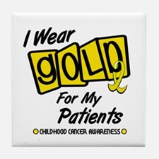 I Wear Gold For My Patients 8 Tile Coaster