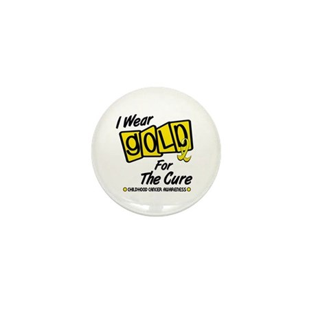 I Wear Gold For The Cure 8 Mini Button