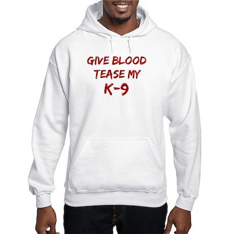 Tease aK-9 Hooded Sweatshirt