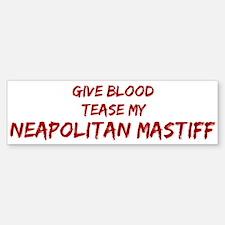 Tease aNeapolitan Mastiff Bumper Bumper Stickers