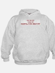 Tease aNeapolitan Mastiff Hoodie