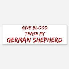 Tease aGerman Shepherd Bumper Bumper Bumper Sticker