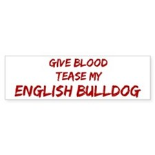 Tease aEnglish Bulldog Bumper Bumper Sticker