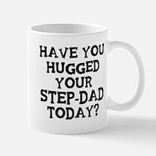 Hugged Your Step-Dad Mug