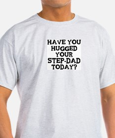 Hugged Your Step-Dad T-Shirt