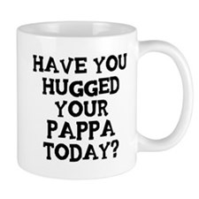 Hugged Your Pappa Mug