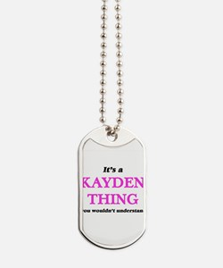 It's a Kayden thing, you wouldn't Dog Tags