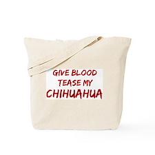 Tease aChihuahua Tote Bag