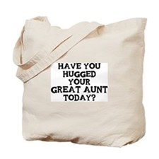 Hugged Your Great Aunt Tote Bag