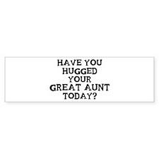 Hugged Your Great Aunt Bumper Bumper Sticker