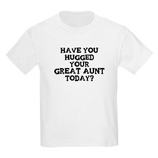 Hugged Your Great Aunt T-Shirt