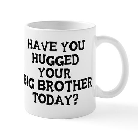 Hugged Your Big Brother Mug