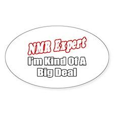 """NMR Expert..Big Deal"" Oval Decal"