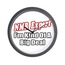 """NMR Expert..Big Deal"" Wall Clock"