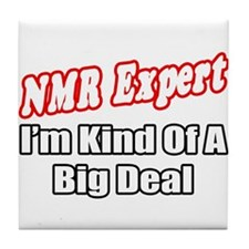 """NMR Expert..Big Deal"" Tile Coaster"