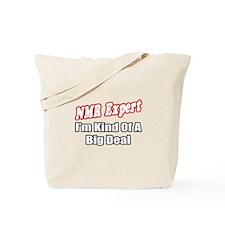 """NMR Expert..Big Deal"" Tote Bag"