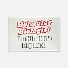 """""""Molecular Biologist..Big Dea Rectangle Magnet (10"""