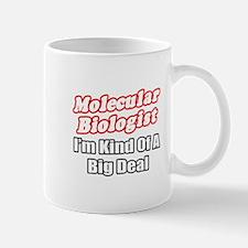 """Molecular Biologist..Big Dea Mug"