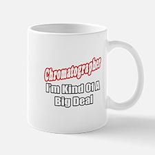 """Chromatographer..Big Deal"" Mug"