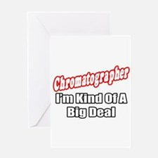 """Chromatographer..Big Deal"" Greeting Card"