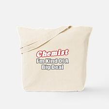 """Chemist..Big Deal"" Tote Bag"