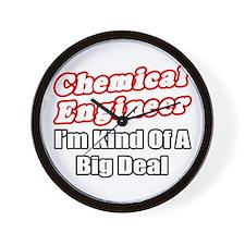 """Chemical Engineer..Big Deal"" Wall Clock"