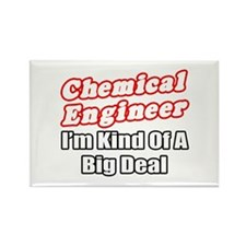 """Chemical Engineer..Big Deal"" Rectangle Magnet"