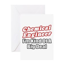 """Chemical Engineer..Big Deal"" Greeting Card"