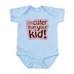 I'm Cuter Than Your Kid Infant Bodysuit
