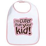 I'm Cuter Than Your Kid Bib