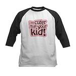 I'm Cuter Than Your Kid Kids Baseball Jersey